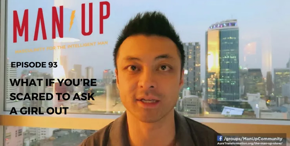 """The Man Up Show"" Ep.93 – What If You're Scared To Ask A Girl Out"