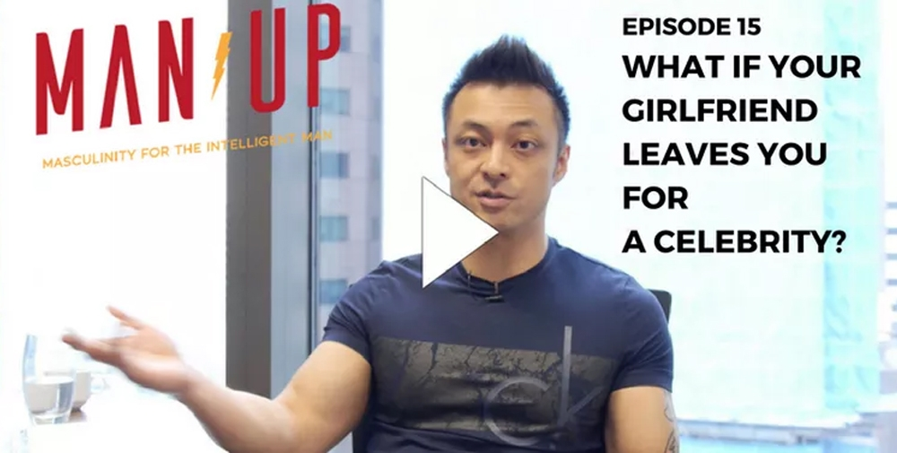 """The Man Up Show"" Ep.15 – What If Your Girlfriend Leaves You For A Celebrity?"