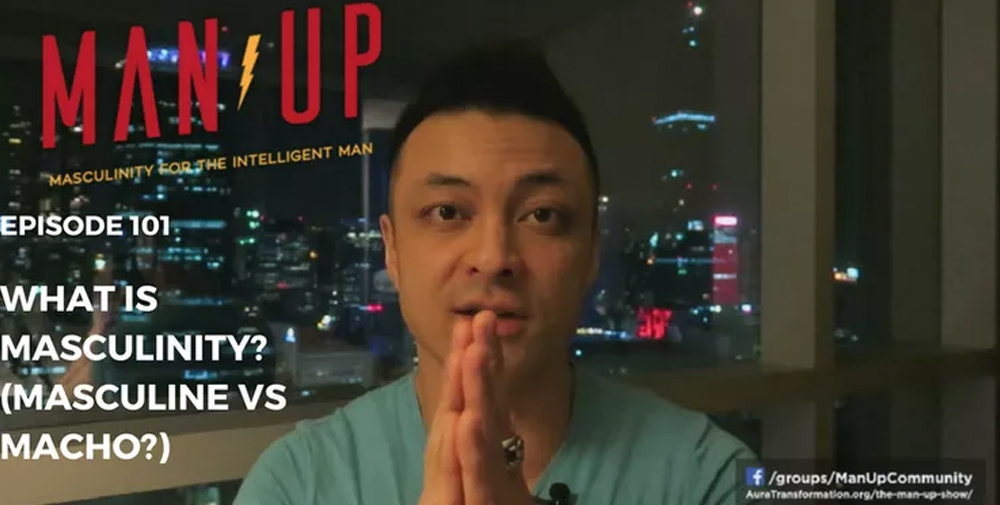 """The Man Up Show"" Ep.101 – What Is Masculinity? (Masculine vs. Macho?)"