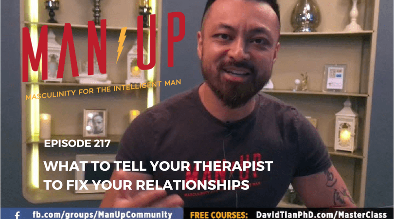 """The Man Up Show"" Ep.217 – What To Tell Your Therapist To Fix Your Relationships"