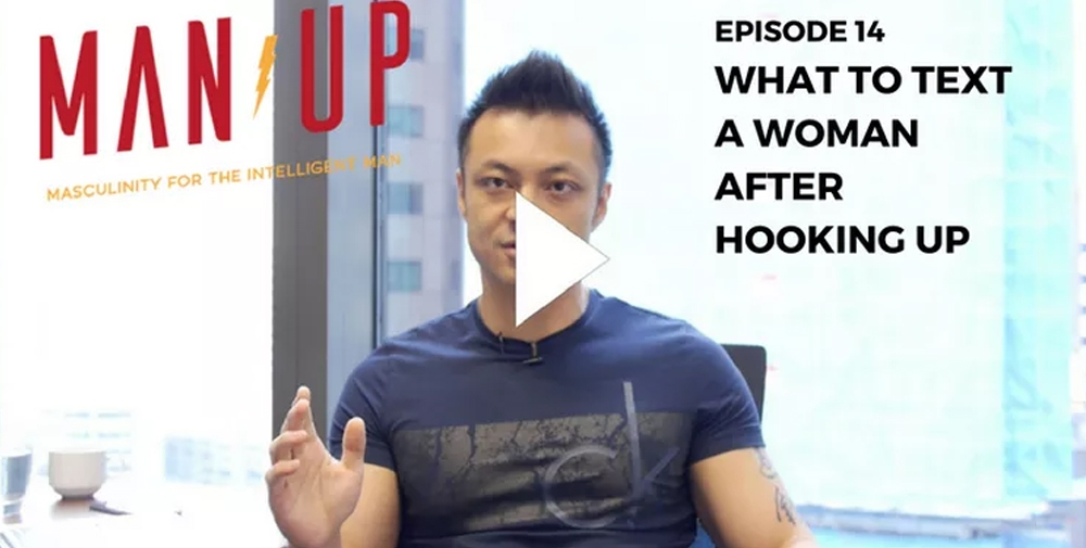 """The Man Up Show"" Ep.14 – What To Text A Woman After You've Become Intimate"