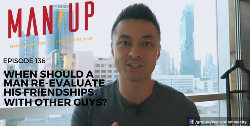 """The Man Up Show"" Ep.136 – When Should A Man Re-Evaluate His Friendships With Other Guys?"