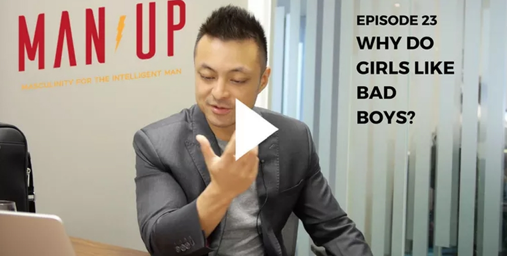 """The Man Up Show"" Ep.23 – Why Do girls Like Bad Boys?"