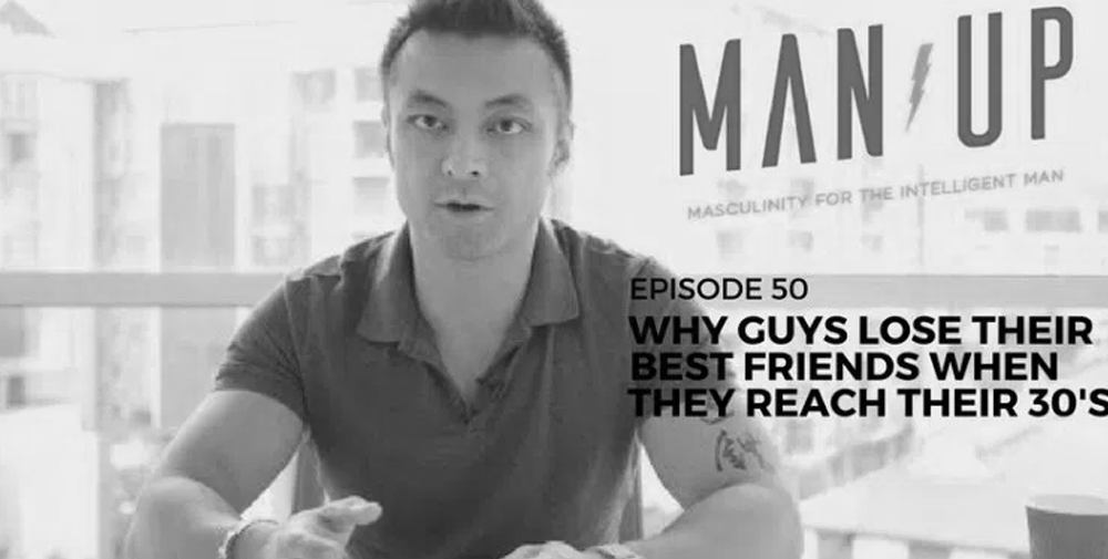 """The Man Up Show"" Ep.50 – Why Guys Lose Their Best Friends When They Reach Their 30's"