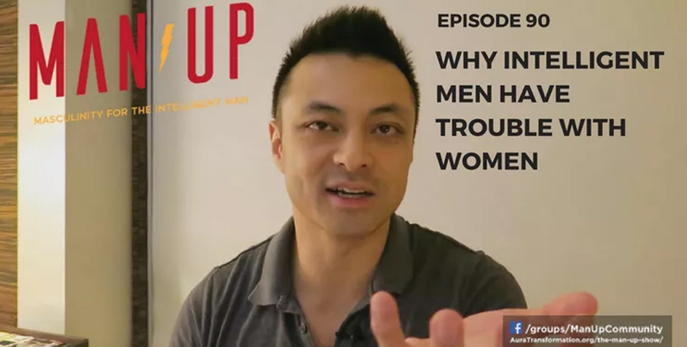 """The Man Up Show"" Ep.90 – Why Intelligent Men Have Trouble With Women"