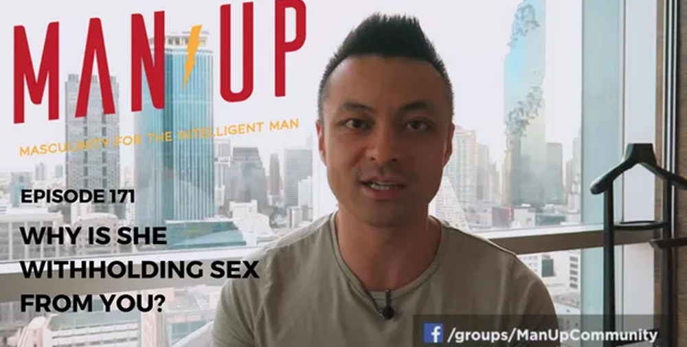 """The Man Up Show"" Ep.171 – Why Is She Withholding Sex From You?"