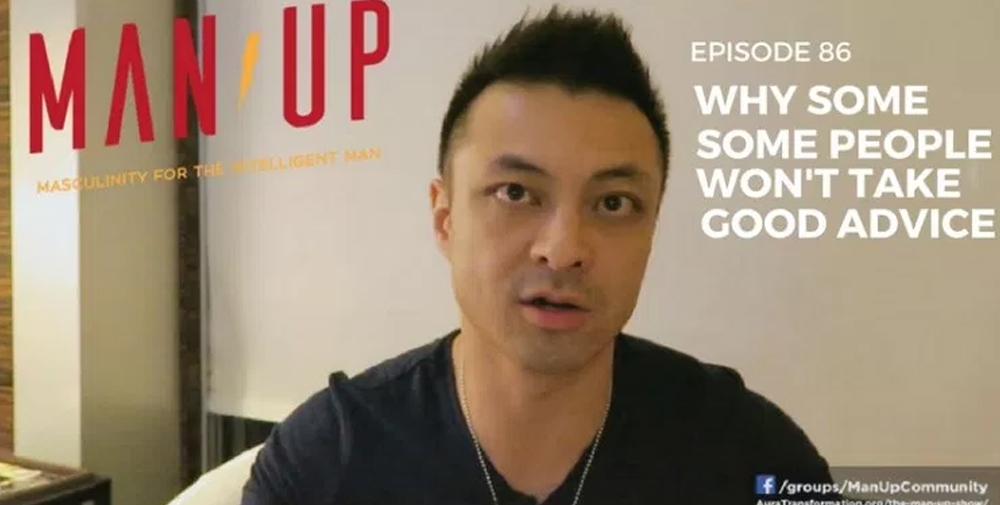 """""""The Man Up Show"""" Ep.86 – Why Some People Won't Take Good Advice"""