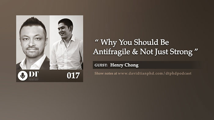 Why You Should Be Antifragile and Not Just Strong | DTPHD Podcast 17