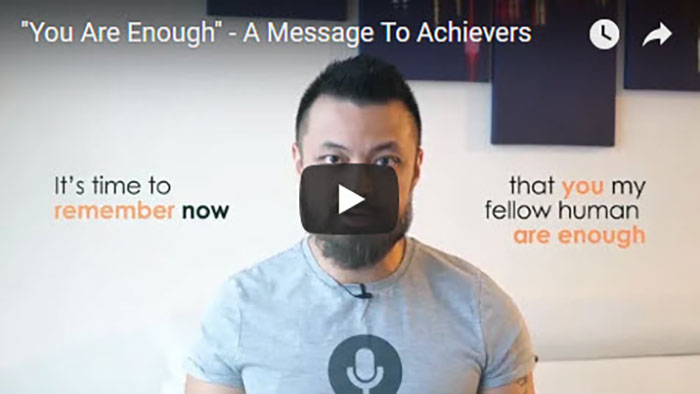 """You Are Enough"" – A Message To Achievers 