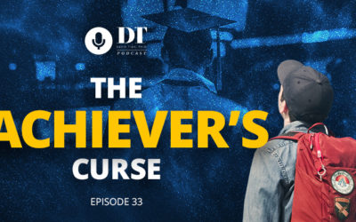 The Achiever's Curse: Why the Pursuit of Significance is a Dangerous Trap | DTPHD Podcast 33