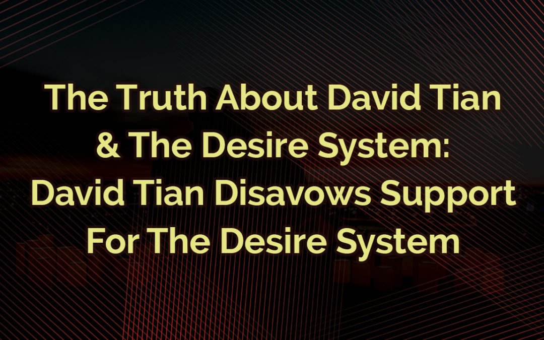 David Tian Disavows Support For The Desire System: The Truth About David Tian And The Desire System