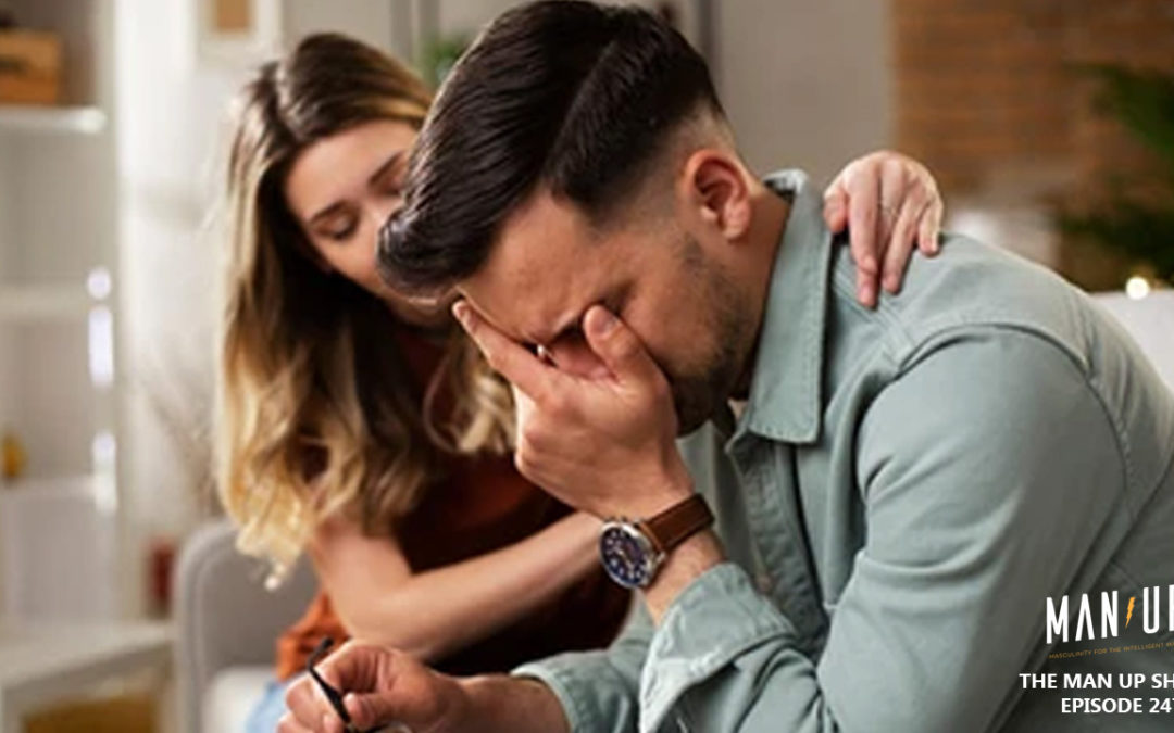 """The Man Up Show"" Ep. 247 – Is It OK To Cry In Front Of Your Girlfriend Or Wife?"